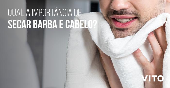 O que acontece se você não secar barba e cabelodireito?